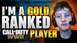 I'm a Gold Ranked Call of Duty Player