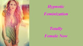 getlinkyoutube.com-hypnotic Feminization: Totally Female Now