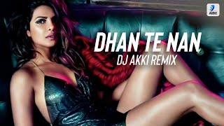Dhan Te Nan (Remix) - DJ Akki