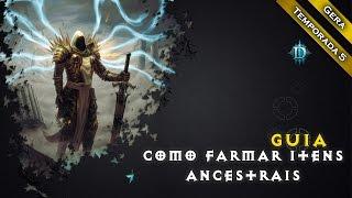 Diablo 3 RoS: Dicas para Farmar itens Ancestrais // Temporada 4