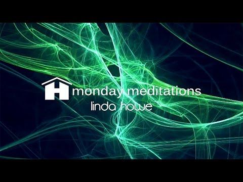 Release Meditation | Linda Howe | Monday Meditation