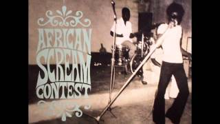 getlinkyoutube.com-African Scream Contest: Raw & Psychedelic Afro Sounds From Benin & Togo 70s [full album]