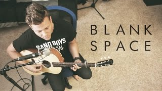 getlinkyoutube.com-Taylor Swift - Blank Space - Music Video (Tyler Ward Acoustic Cover) - Official Simple Session