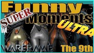getlinkyoutube.com-FUNNY WARFRAME MONTAGE The 9TH [Super Ultra Sexy Extravaganza]