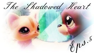 "getlinkyoutube.com-LPS: The Shadowed Heart (Eps.5) ""Nothing Is What It Seems"""