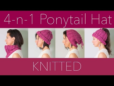 How To Knit - 4 in 1 Ponytail Hat Pattern - EASY!