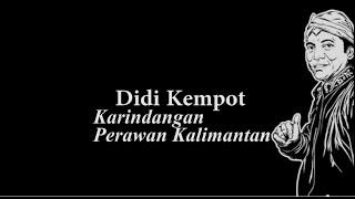 getlinkyoutube.com-Didi Kempot Karindangan Perawan Kalimantan Lyric