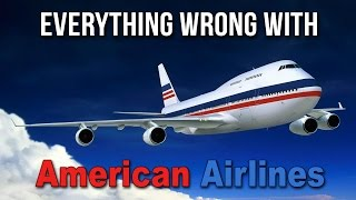 Everything Wrong With American Airlines in 5 Minutes or Less