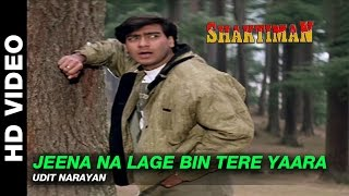 Jeena Na Lage Bin Tere Yaara - Shaktiman   Udit Narayan   Ajay Devgn & Karishma Kapoor
