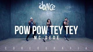 getlinkyoutube.com-Pow Pow Tey Tey - MC Dede - Coreografia | FitDance - 4k