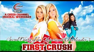 getlinkyoutube.com-First Crush™ Ep.3: Secrets Rivals and Suspicions -Secret Diary of an American Cheerleader™ Season 3