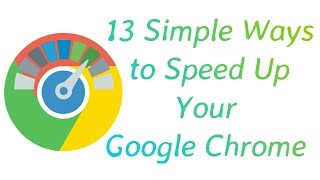 How To Speed Up Chrome Browser