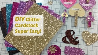 DIY - How to Make Glitter Cardstock - Super Easy and Quick!