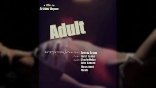 Bangla new shortfilm *Adult* 2016 by Aronoy Arpon