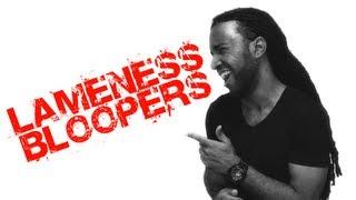 Lameness Bloopers