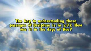 Matthew 24 - Rapture or the Second Coming of Christ ?