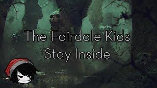 CREEPYPASTA   The Fairdale Kids Stay Inside