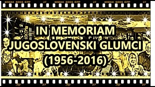 getlinkyoutube.com-JUGOSLOVENSKI GLUMCI IN MEMORIAM (1956-2016)