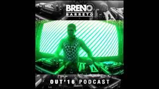 DJ Breno Barreto - OUT`2016 - PODCAST (SET MIXADO)
