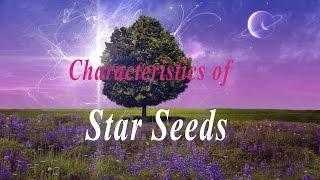 Characteristics of Star Seeds