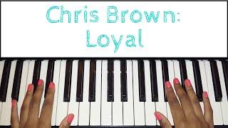 getlinkyoutube.com-Chris Brown - Loyal: EASY Piano Tutorial (Main Riff & Chords)