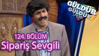 getlinkyoutube.com-Güldür Güldür Show 124. Bölüm, Sipariş Sevgili Skeci