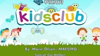 getlinkyoutube.com-Kidz Club Build (Kodi Setup Wizard)
