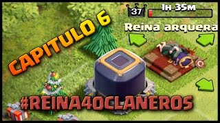 getlinkyoutube.com-CAPITULO 6 - MI REINA DESCANSA DEMASIADO! - #REINA40CLANEROS - Clash of Clans - Español - CoC