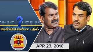 getlinkyoutube.com-Kelvikkenna Bathil : Exclusive Interview with Seeman, NTK Chief (23/04/2016) | Thanthi TV