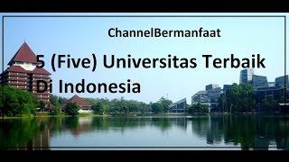 getlinkyoutube.com-5 (Five) Universitas Terbaik di Indonesia versi - ChannelBermanfaat