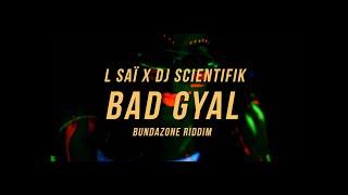 L Saï - Bad Gyal