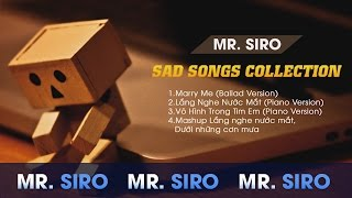 getlinkyoutube.com-Mr Siro - Sad Songs Collection ( Lắng Nghe Nước Mắt)
