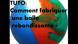 getlinkyoutube.com-TUTO: COMMENT FAIRE UNE BALLE REBONDISSANTE ?