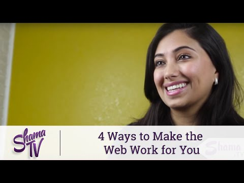 ShamaTV: 4 Ways to Make the Web Work for You