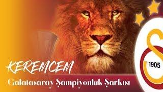 getlinkyoutube.com-KEREMCEM - GALATASARAY ŞAMPİYONLUK ŞARKISI (FULL VERS.)