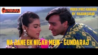 NA JAANE EK NIGAH MEIN   GUNDARAJ    HQ VIDEO LYRICS KARAOKE