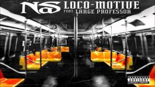 Nas - Loco-Motive (ft. Large Professor)