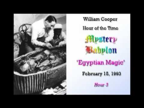 Bill Cooper, Mystery Babylon - Hour 3 - Egyptian Magic.
