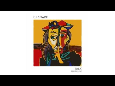 Voir la vidéo : DJ Snake - Talk
