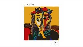 DJ Snake - Talk (ft. George Maple)