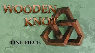 Making a cubic trefoil knot from solid wood