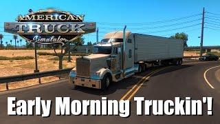 getlinkyoutube.com-Early Morning Trucking!!(American Truck Simulator 1080p/60fps)