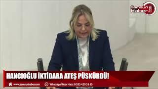 Samsun milletvekili Hancıoğlu ateş püskürdü!