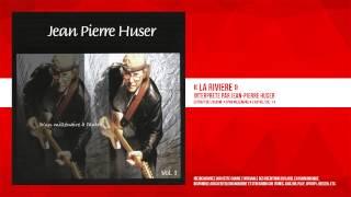 « La rivière » - Jean-Pierre Huser - Remasterisé