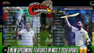 5 new upcoming features in wcc2 2018 update full information in detail must watch