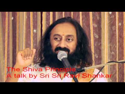 Shiva Principle - Talk by Sri Sri Ravi Shankar - Shivratri - English talk