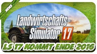 getlinkyoutube.com-LS17 kommt! FARMING SIMULATOR 17 Angekündigt!