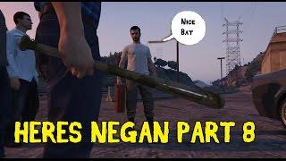 getlinkyoutube.com-Heres Negan Part 8 in GTA 5 - The Walking Dead Machinima