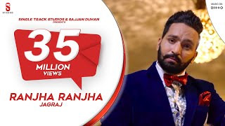 getlinkyoutube.com-New Punjabi Songs 2016 | Ranjha Ranjha | Jagraj | Latest New Punjabi Songs 2017
