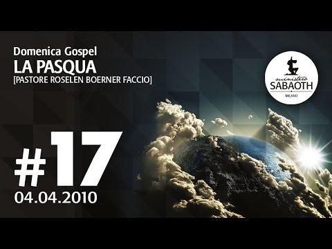 Domenica Gospel - 04 Aprile 2010 La Pasqua - Pastore Roselen Faccio